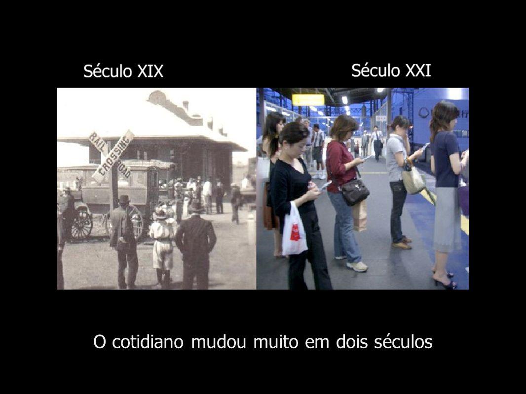 O cotidiano mudou muito em dois séculos