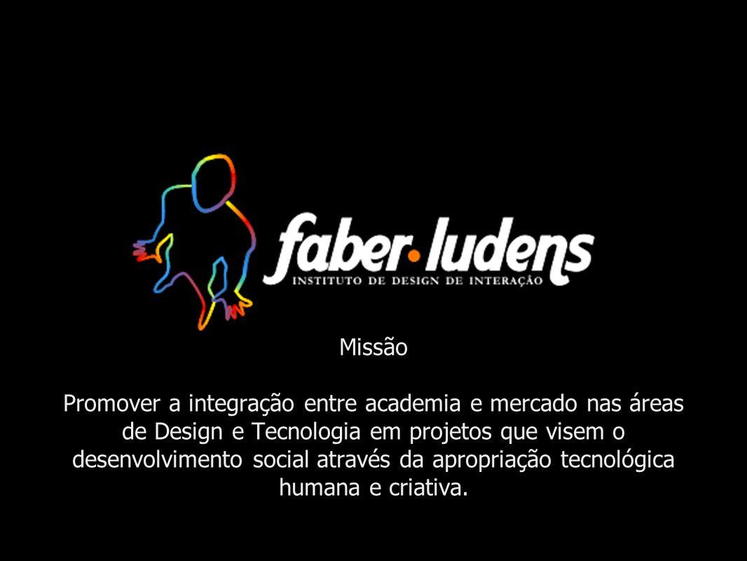 Missão Promover a integração entre academia e mercado nas áreas de Design e Tecnologia em projetos que visem o desenvolvimento social através da apropriação tecnológica humana e criativa.