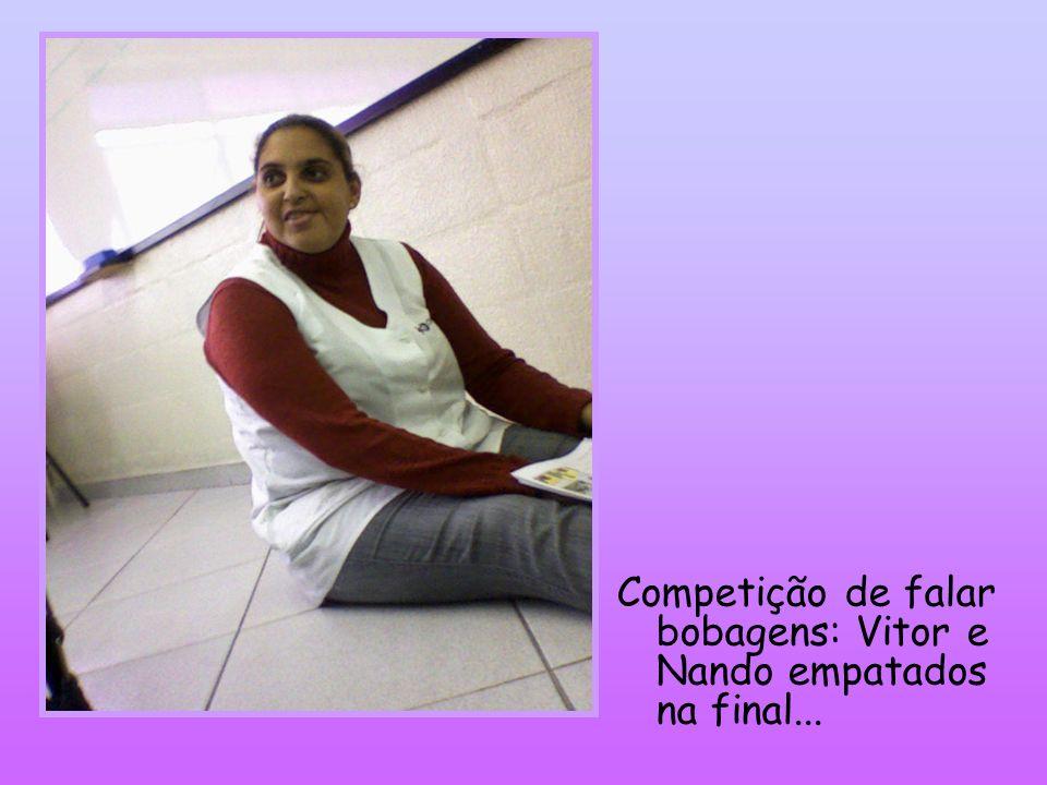 Competição de falar bobagens: Vitor e Nando empatados na final...