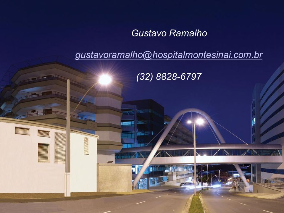 Gustavo Ramalho gustavoramalho@hospitalmontesinai.com.br (32) 8828-6797