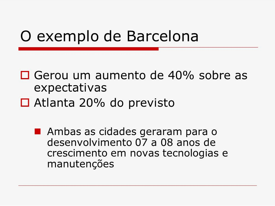 O exemplo de Barcelona Gerou um aumento de 40% sobre as expectativas
