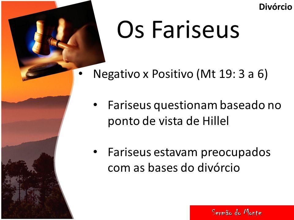 Negativo x Positivo (Mt 19: 3 a 6)
