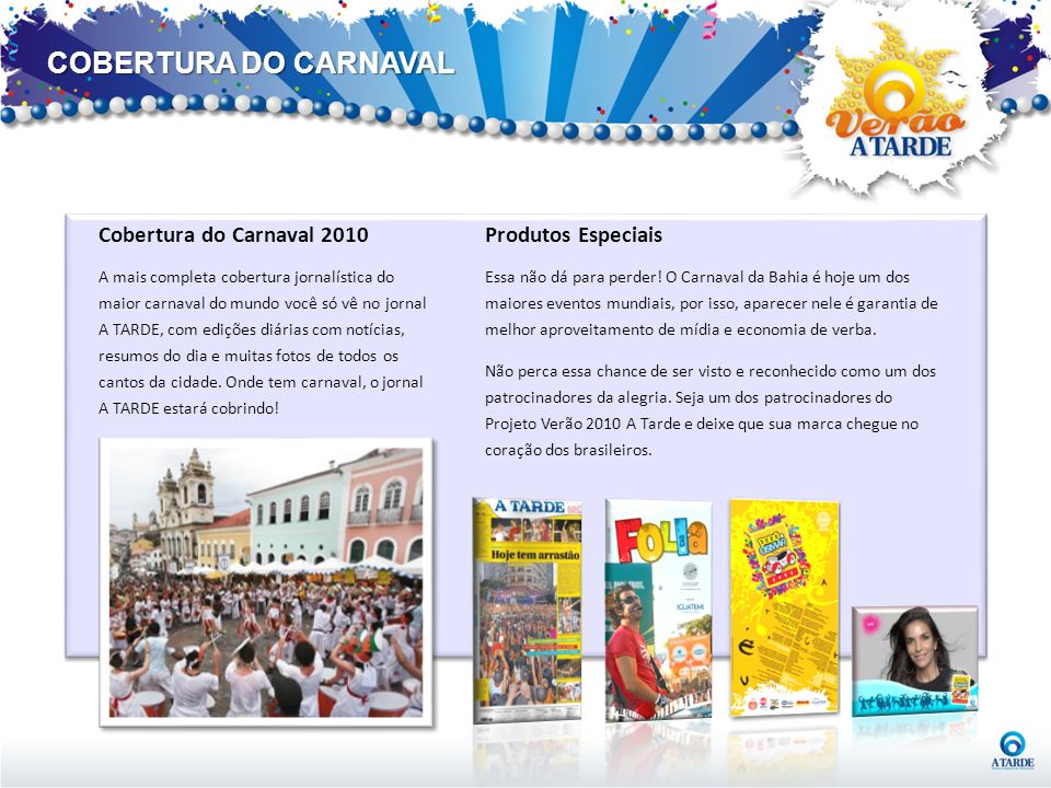 COBERTURA DO CARNAVAL Cobertura do Carnaval 2010 Produtos Especiais