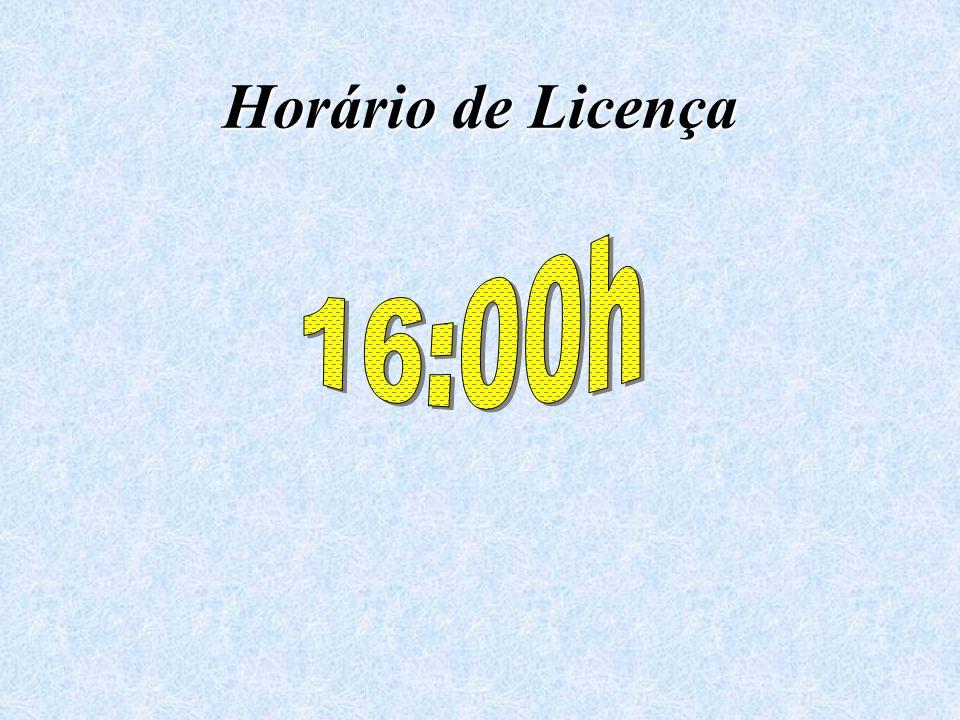 Horário de Licença 16:00h