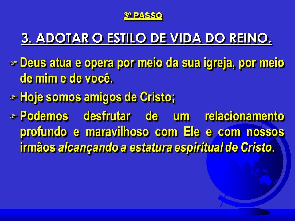 3. ADOTAR O ESTILO DE VIDA DO REINO.