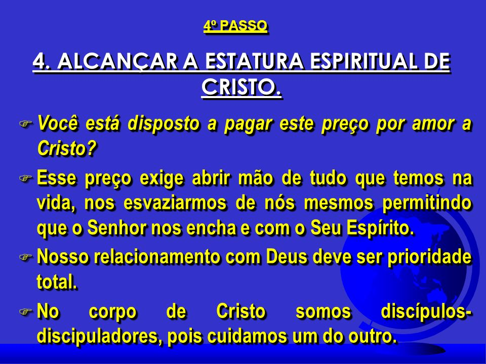 4. ALCANÇAR A ESTATURA ESPIRITUAL DE CRISTO.