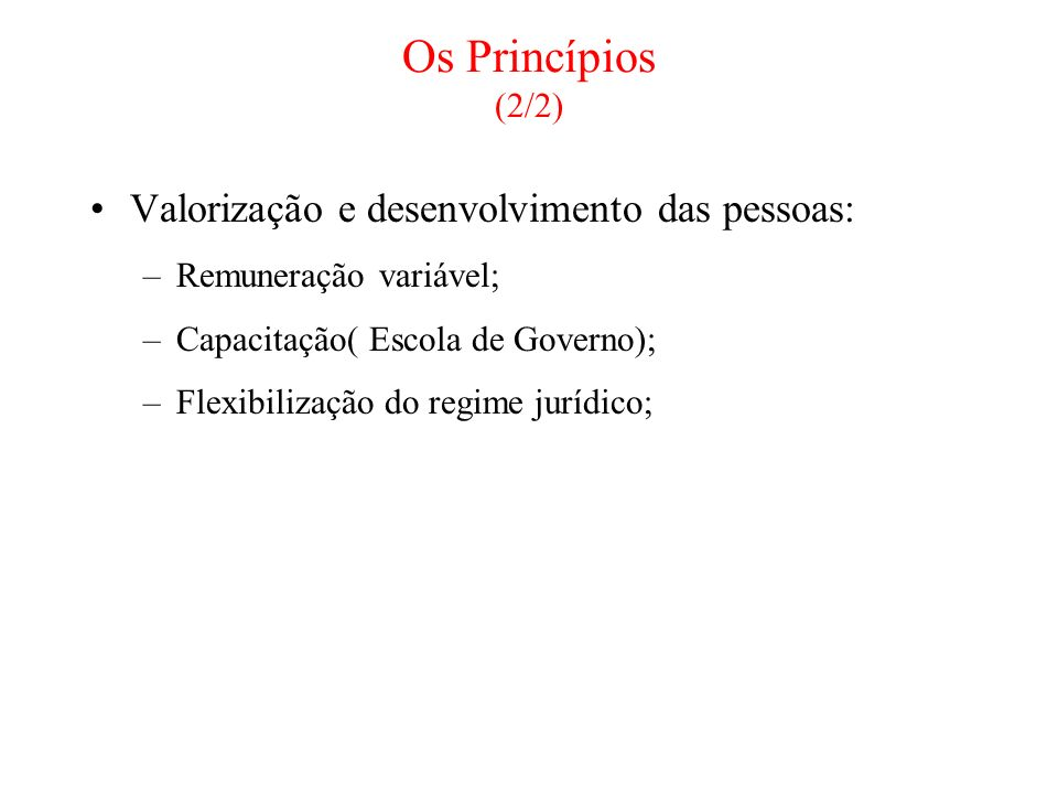Os Princípios (2/2) Valorização e desenvolvimento das pessoas: