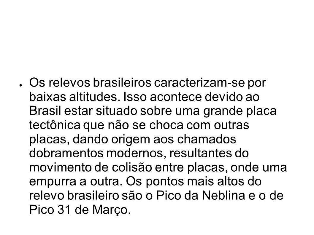 Os relevos brasileiros caracterizam-se por baixas altitudes