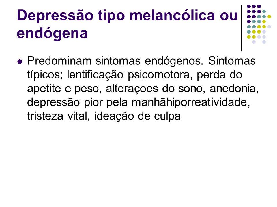 Depressão tipo melancólica ou endógena
