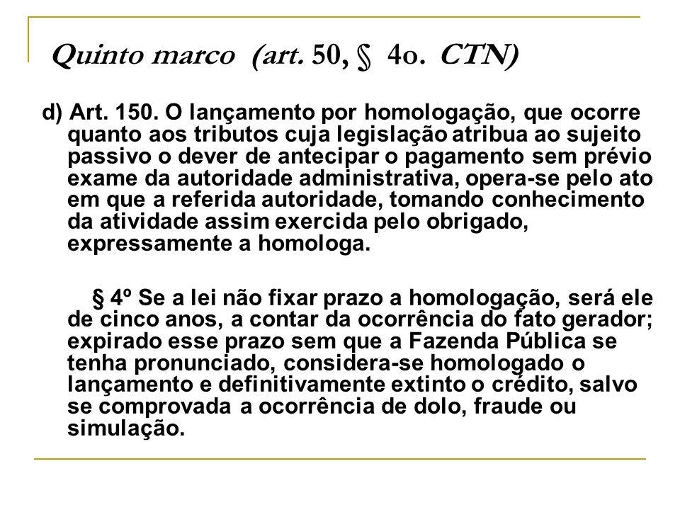 Quinto marco (art. 50, § 4o. CTN)
