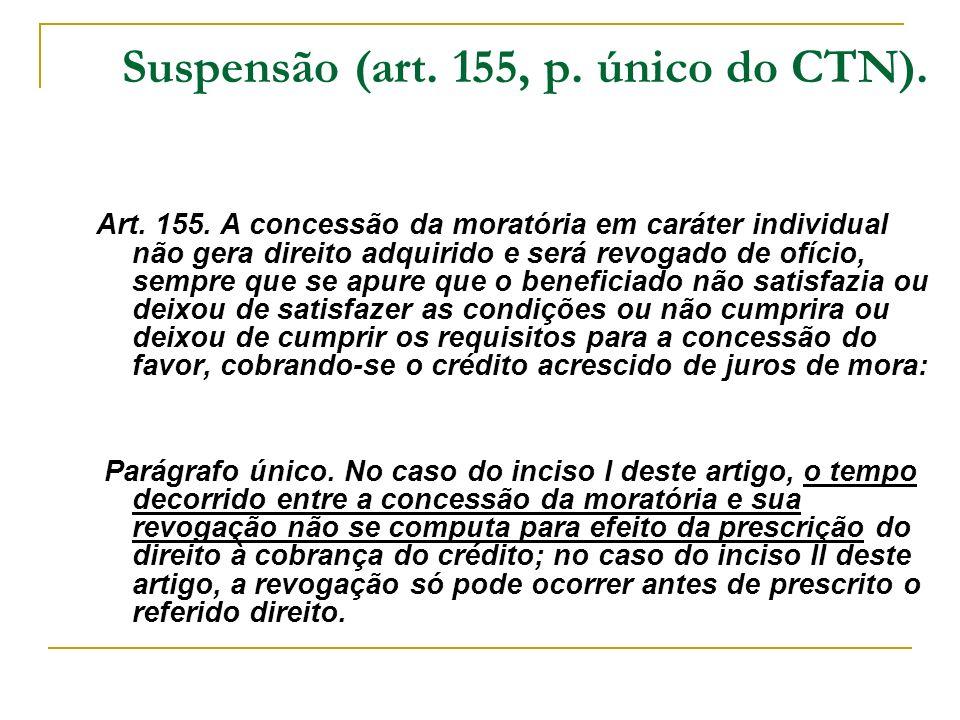 Suspensão (art. 155, p. único do CTN).