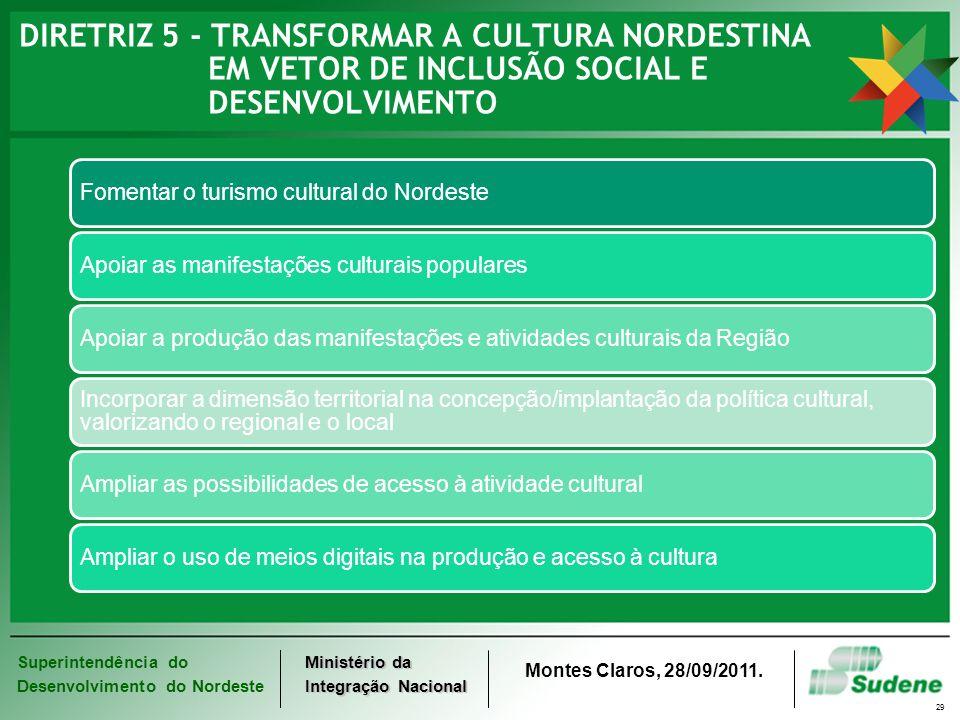 DIRETRIZ 5 - TRANSFORMAR A CULTURA NORDESTINA