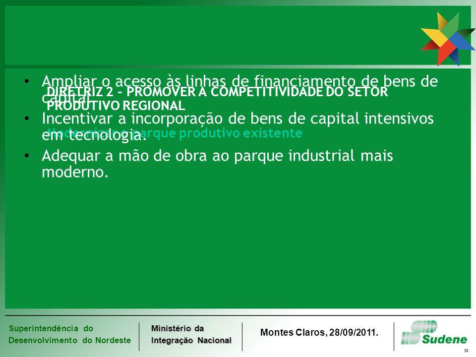 Ampliar o acesso às linhas de financiamento de bens de capital.