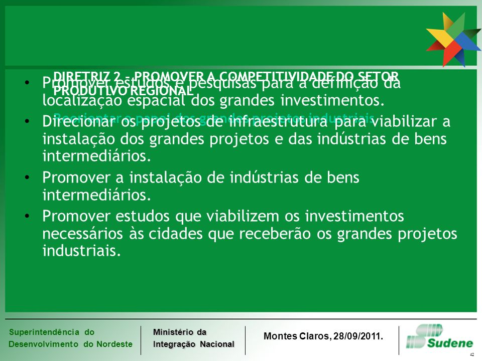 Promover a instalação de indústrias de bens intermediários.