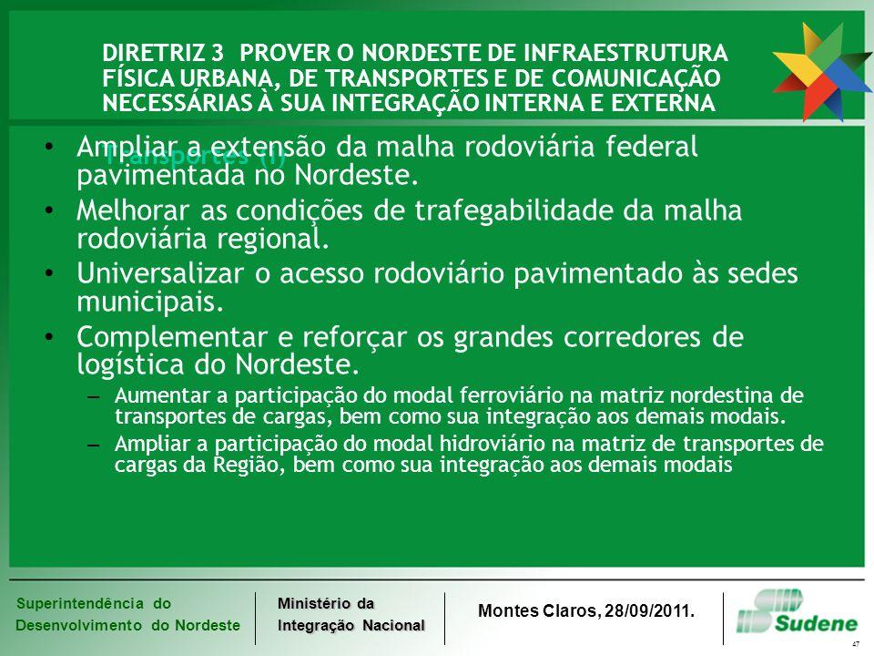 Melhorar as condições de trafegabilidade da malha rodoviária regional.