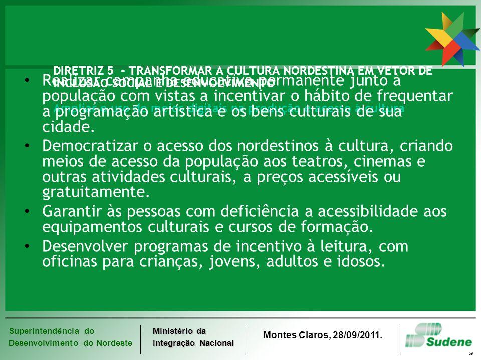 DIRETRIZ 5 - TRANSFORMAR A CULTURA NORDESTINA EM VETOR DE INCLUSÃO SOCIAL E DESENVOLVIMENTO Ampliar o uso de meios digitais na produção e acesso à cultura