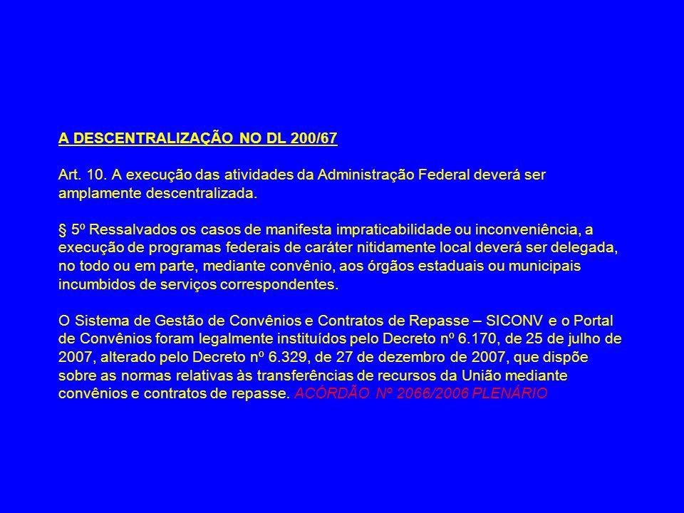 A DESCENTRALIZAÇÃO NO DL 200/67 Art. 10
