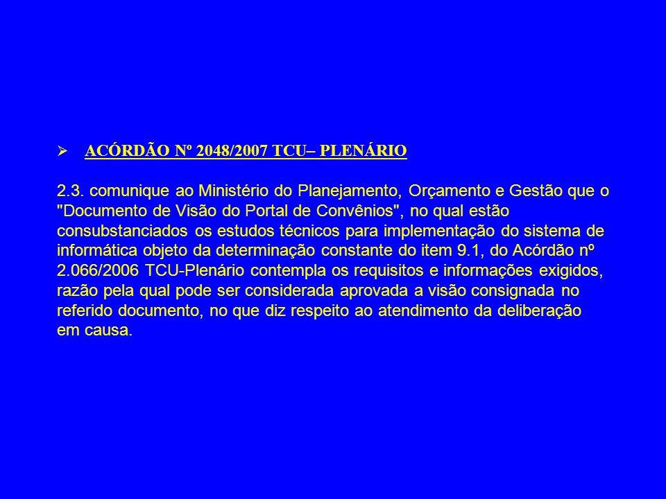 Ø ACÓRDÃO Nº 2048/2007 TCU– PLENÁRIO 2. 3