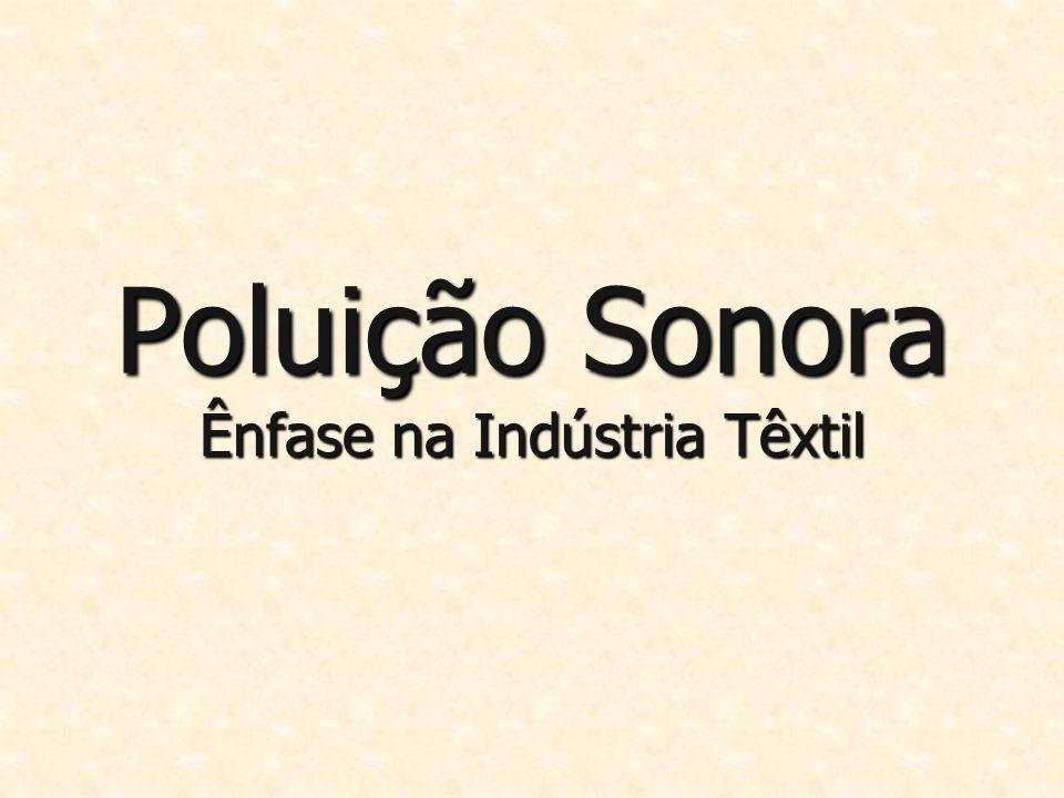 Poluição Sonora Ênfase na Indústria Têxtil