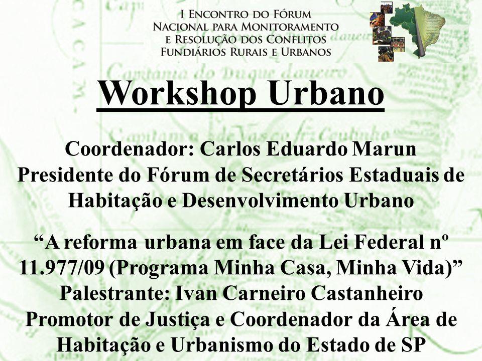 Workshop Urbano Coordenador: Carlos Eduardo Marun