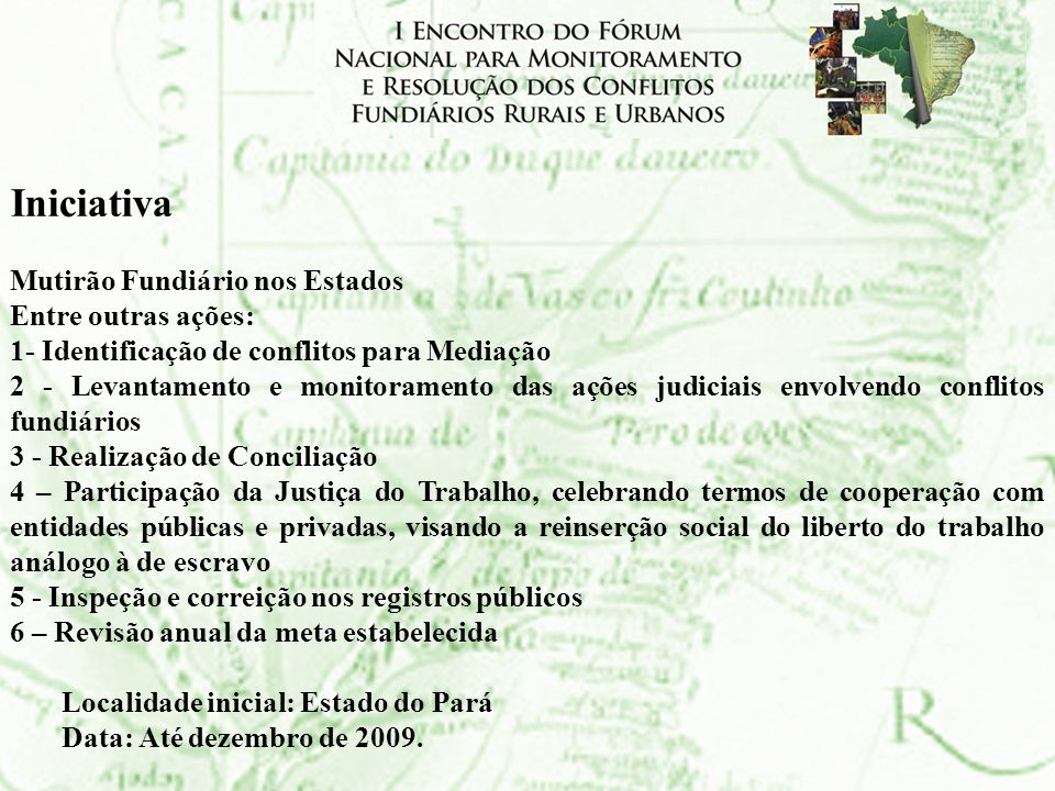 Iniciativa Mutirão Fundiário nos Estados Entre outras ações: