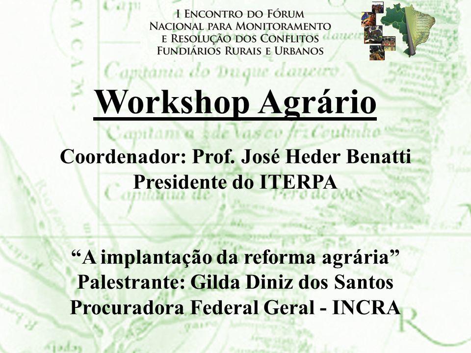 Workshop Agrário Coordenador: Prof. José Heder Benatti