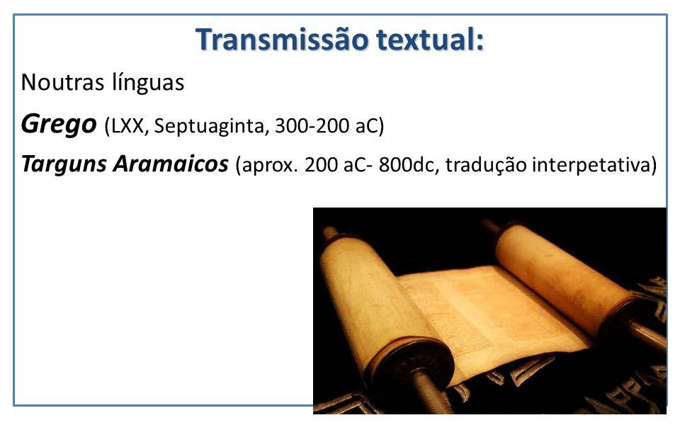 Transmissão textual: Grego (LXX, Septuaginta, 300-200 aC)