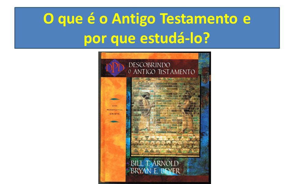 O que é o Antigo Testamento e por que estudá-lo