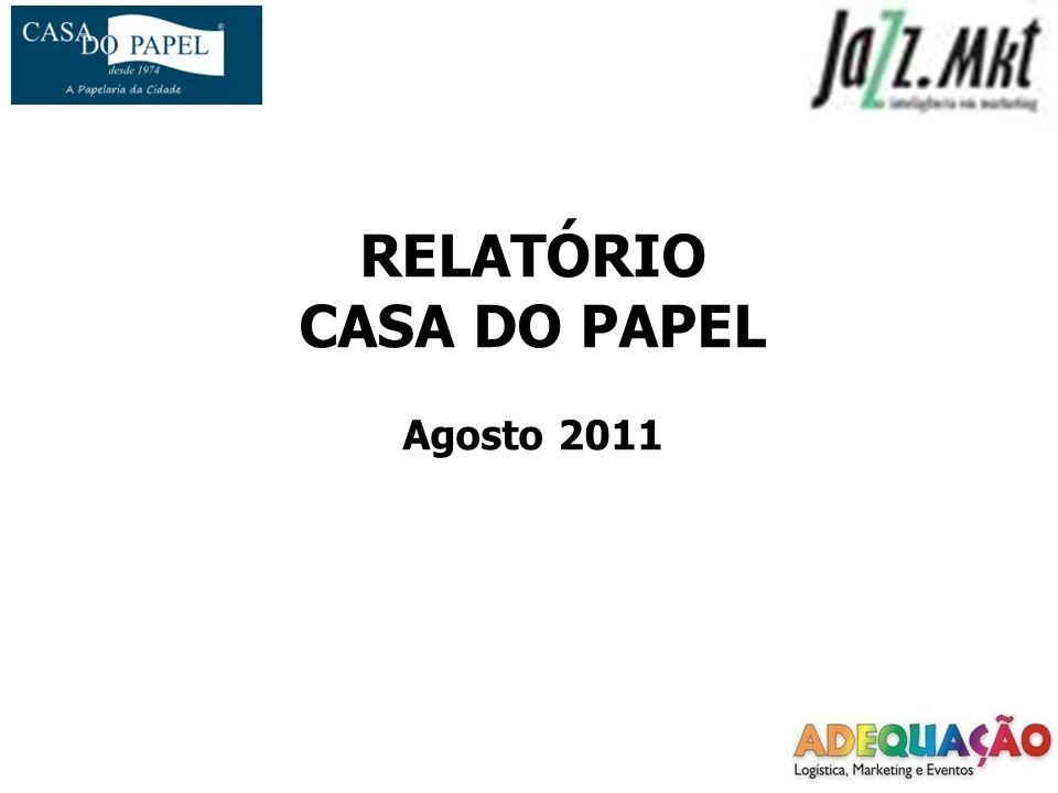 RELATÓRIO CASA DO PAPEL Agosto 2011