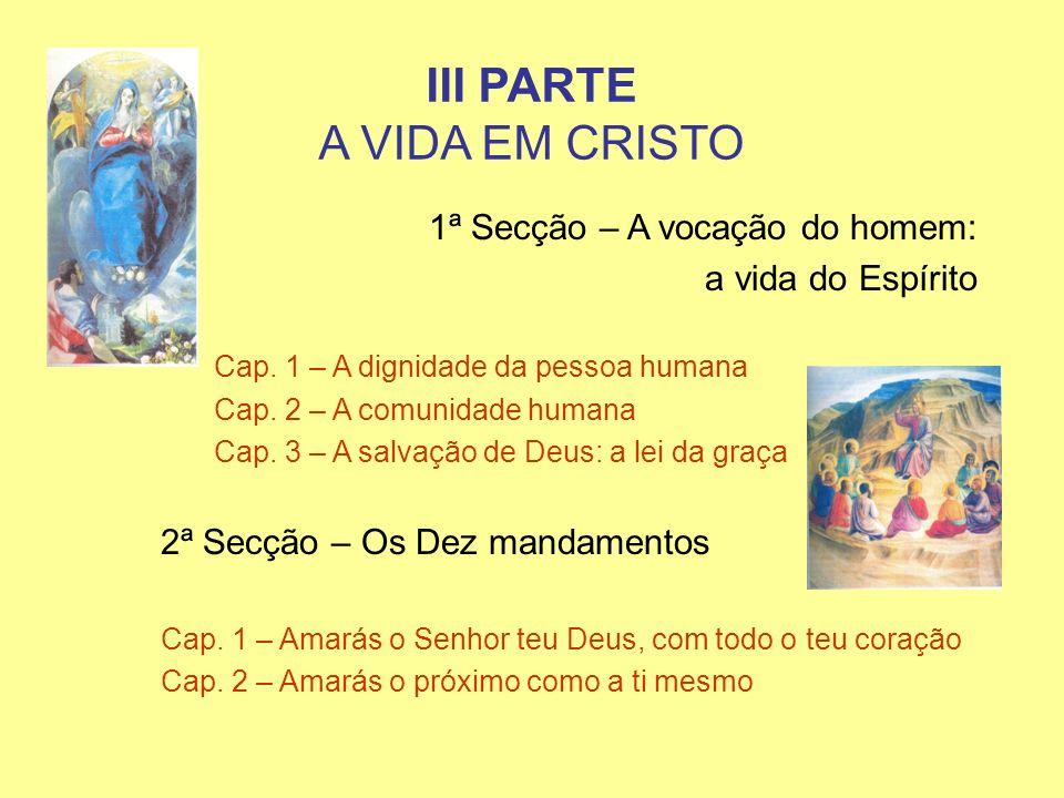 III PARTE A VIDA EM CRISTO