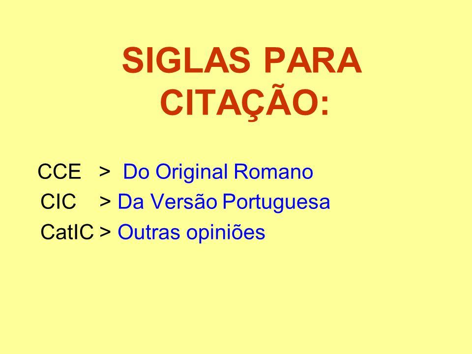 SIGLAS PARA CITAÇÃO: CIC > Da Versão Portuguesa