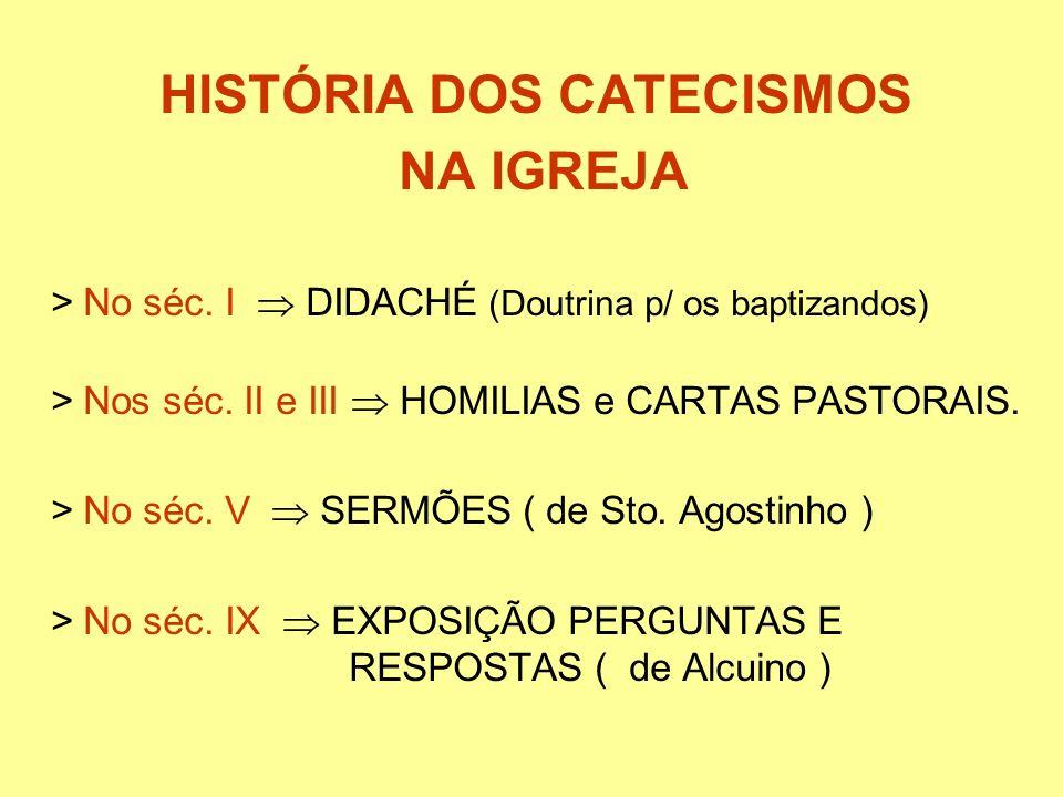 HISTÓRIA DOS CATECISMOS