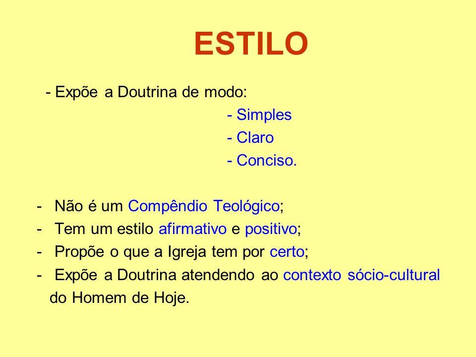 ESTILO - Expõe a Doutrina de modo: - Simples - Claro - Conciso.
