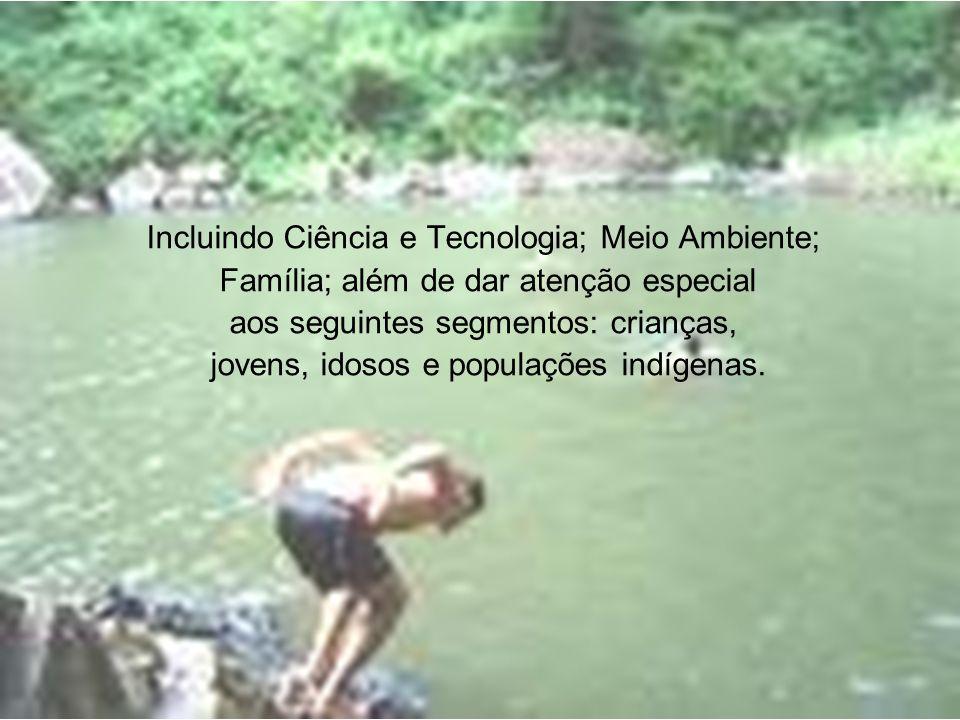 Incluindo Ciência e Tecnologia; Meio Ambiente;