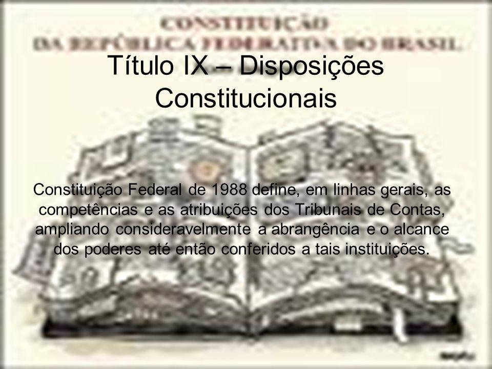 Título IX – Disposições Constitucionais