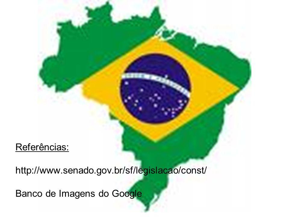 Referências: http://www. senado. gov