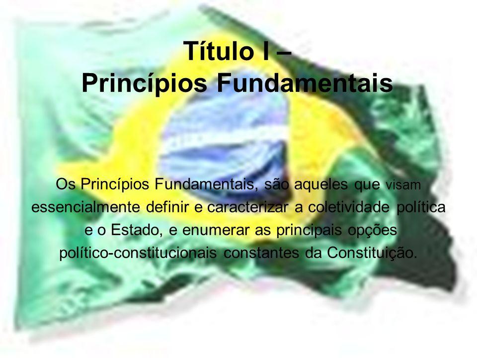 Título I – Princípios Fundamentais