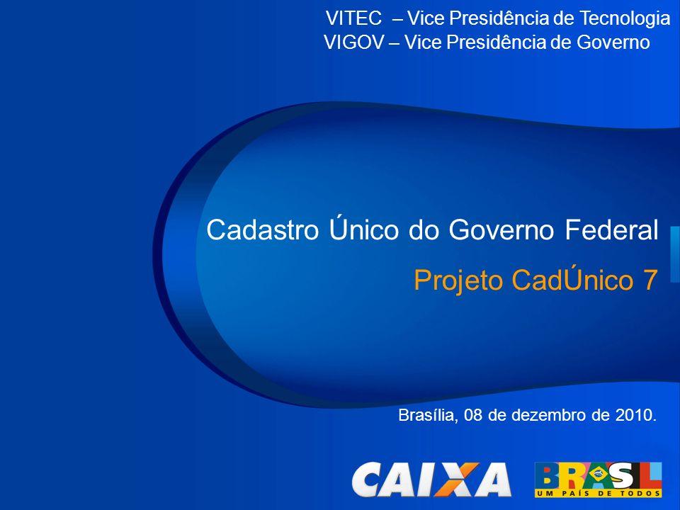 Cadastro Único do Governo Federal Projeto CadÚnico 7