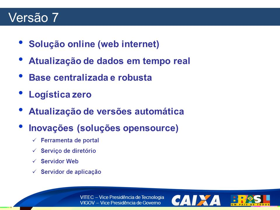 Versão 7 Solução online (web internet)