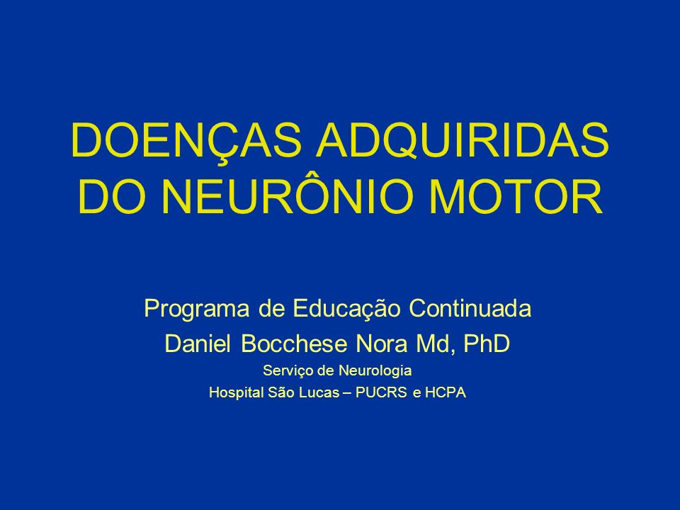 DOENÇAS ADQUIRIDAS DO NEURÔNIO MOTOR