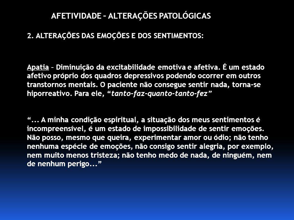 ALTERAÇÕES DA AFETIVIDADE