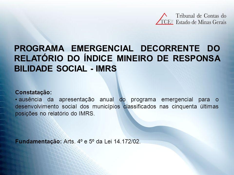 PROGRAMA EMERGENCIAL DECORRENTE DO RELATÓRIO DO ÍNDICE MINEIRO DE RESPONSA BILIDADE SOCIAL - IMRS