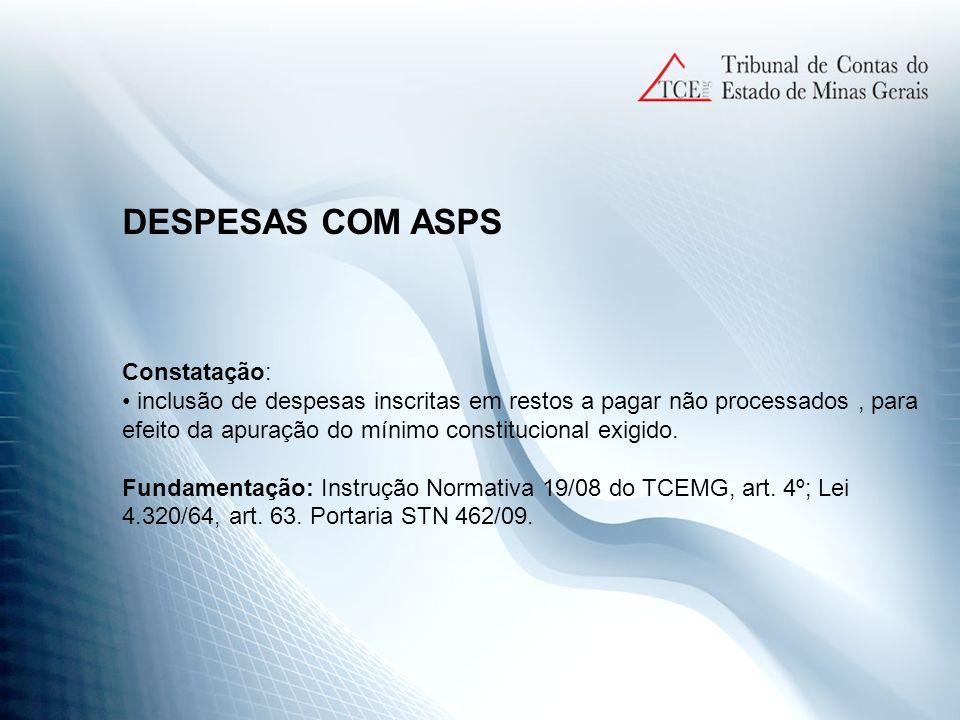 DESPESAS COM ASPS Constatação: