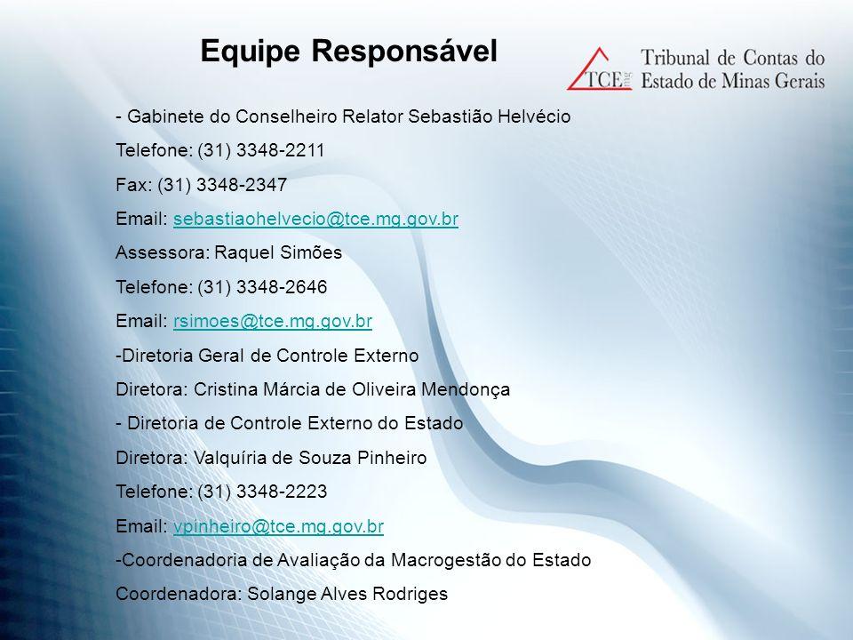 Equipe Responsável - Gabinete do Conselheiro Relator Sebastião Helvécio. Telefone: (31) 3348-2211.
