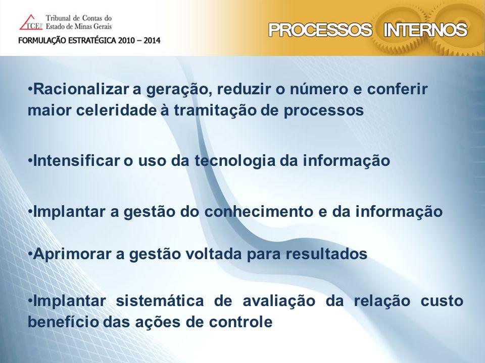 Racionalizar a geração, reduzir o número e conferir maior celeridade à tramitação de processos