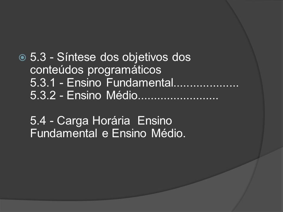 5. 3 - Síntese dos objetivos dos conteúdos programáticos 5. 3