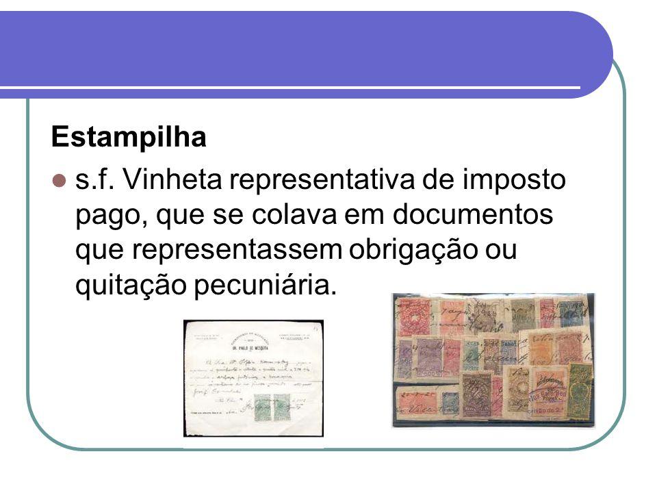 Estampilha s.f.