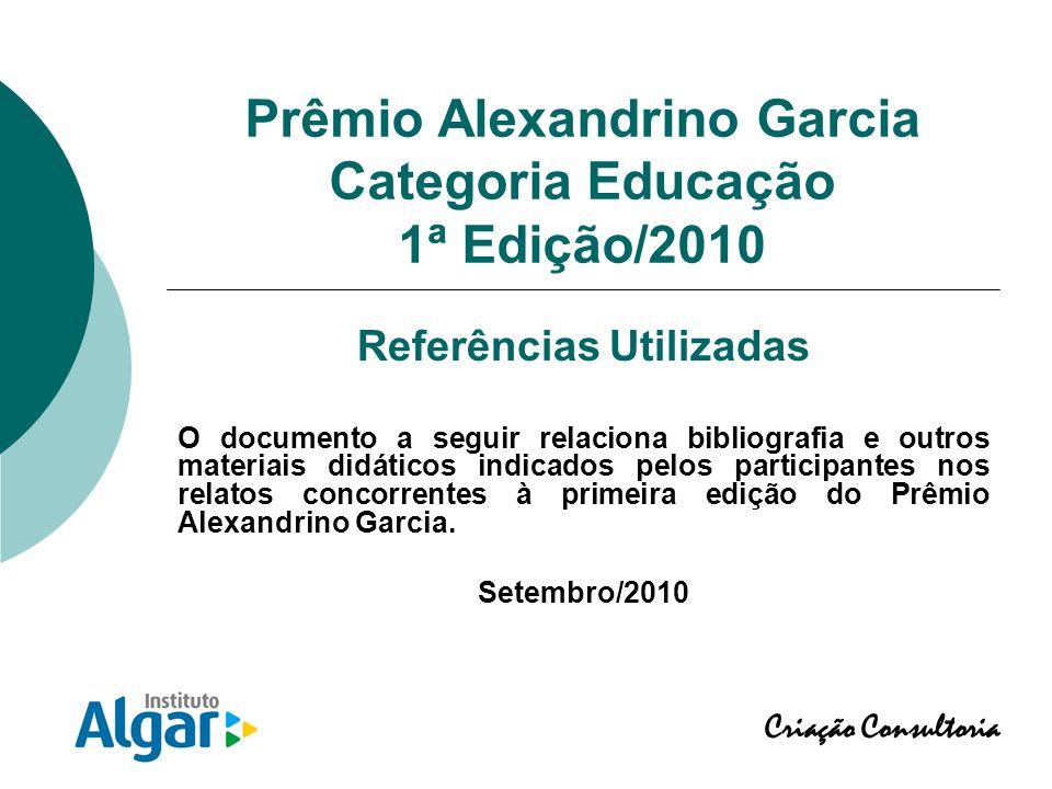 Prêmio Alexandrino Garcia Categoria Educação 1ª Edição/2010