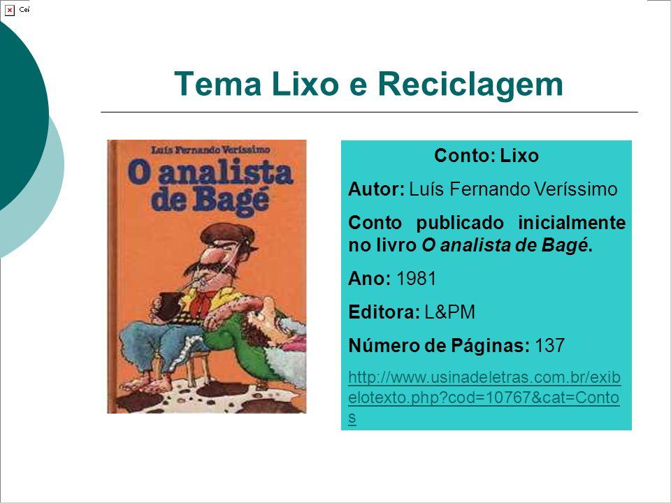 Tema Lixo e Reciclagem Conto: Lixo Autor: Luís Fernando Veríssimo