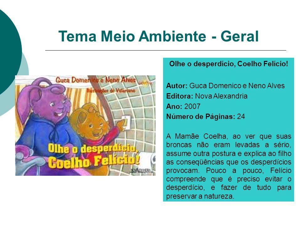 Olhe o desperdício, Coelho Felício!
